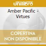 Amber Pacific - Virtues cd musicale di Pacific Amber