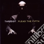Plead the fifth cd musicale di Taproot