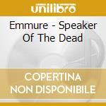 Speaker of the dead cd musicale di Emmure