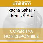 Joan of arc cd musicale di Radha Sahar