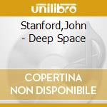 Deep space cd musicale di John Stanford