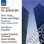 El-khoury Bechara - New York, Tears And Hope  The Rivers Engulfed, Les Fleuves Engloutis, ... cd musicale di Bechara El-khoury