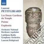 Laurent Petitgirard - Les 12 Gardiens Du Temple, Poeme, Euphonia cd musicale di Laurent Petitgirard