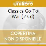 CLASSICS GO TO WAR                        cd musicale