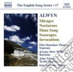 Alwyn William - Mirages, 6 Nocturnes, Seascapes, Invocations cd musicale di William Alwyn