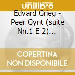 Peer gynt suites 08 cd musicale di Edvard Grieg