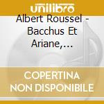 Bacchus et ariane cd musicale di Albert Roussel