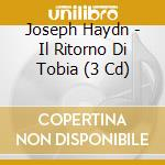 Il ritorno di tobia cd musicale di HAYDN FRANZ JOSEPH