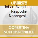 RASPODIE NORVEGESI (NN.1-4), ROMEO E GIU  cd musicale di Johan Svendsen
