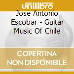 GUITAR MUSIC OF CHILE                     cd musicale
