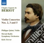 De Beriot Charles-auguste De - Concerto Per Violino N.2 Op.32,n.3 Op.44, N.5 Op.55 cd musicale di De beriot charles-au