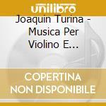 MUSICA PER VIOLINO E PIANOFORTE, VOL. 1   cd musicale di Joaquin Turina