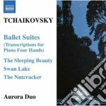 Tchaikovsky - Ballet Suites - Duo Aurora cd musicale di Ciaikovski pyotr il'