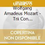 Mozart Wolfgang Amadeus - Trii Con Pianoforte, Vol.1: N.1 K 496, N.2 K 502, Divertimento K 254 cd musicale di Wolfgang Amadeus Mozart