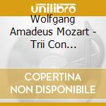 Mozart Wolfgang Amadeus - Trii Con Pianoforte, Vol.2: N.4 K 542, N.5 K548, N.6 K 564 cd musicale di Wolfgang Amadeus Mozart