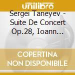 SUITE DE CONCERT OP.28, IOANN DAMASKIN (  cd musicale di TANEYEV SERGEY IVANI