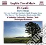 Part-songs (musica corale) cd musicale di Edward Elgar