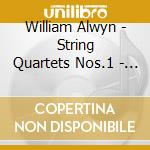 Quartetti per archi nn.1-3, novelette cd musicale di William Alwyn