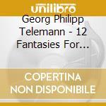Telemann Georg Philip - 12 Fantasie Per Violino Solo cd musicale di Telemann georg phili