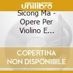 OPERE PER VIOLINO E PIANOFORTE, VOL.2     cd musicale di Ma Sicong