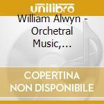 Alwyn William - Concerto Grosso N.1, Pastoral Fantasia,5 Preludes, Autumn Legend cd musicale di William Alwyn