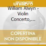 Concerto per violino, fanfare for a joyf cd musicale di William Alwyn