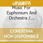 MUSIC FOR EUPHONIUM                       cd musicale