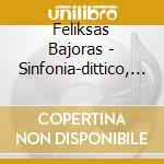 Bajoras Feliksas - Sinfonia-dittico, Concerto Per Violino, Exodus I cd musicale di Feliksas Bajoras