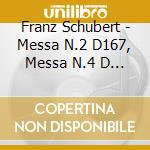 MESSA N.2 D167, MESSA N.4 D 452, DEUTSCH  cd musicale di Franz Schubert