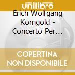 Erich Wolfgang Korngold - Concerto Per Violino Po.35, Viel Larm Um Nichts Op.11 cd musicale di KORNGOLD ERICH WOLFG
