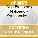 SINFONIE (INTEGRALE), VOL.3               cd musicale di MALIPIERO GIAN FRANC