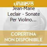 SONATE PER VIOLINO (INTEGRALE), VOL.2: S  cd musicale di Jean-marie Leclair