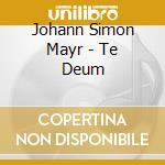 TE DEUM                                   cd musicale di Simon Mayr