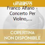 CONCERTO PER VIOLINO, VIOLONCELLO E PIAN  cd musicale di Franco Alfano
