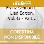 LIED EDITION, VOL.33 - PART SONGS VOL.2   cd musicale di Franz Schubert