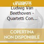 QUARTETTI CON PIANOFORTE WOO 36           cd musicale di Beethoven ludwig van
