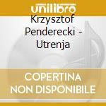 Penderecki Krzysztof - Utrenja cd musicale di Krzysztof Penderecki
