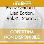 LIED EDITION, VOL.31: STURM UND DRANG PO  cd musicale di Franz Schubert