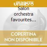 Salon orchestra favourites vol.3 cd musicale di ARTISTI VARI
