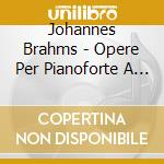 Four hand piano music 10 cd musicale di BRAHMS