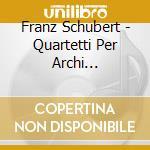 String quartets comp.v.5 cd musicale di SCHUBERT