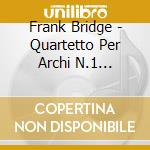Bridge Frank - Quartetto Per Archi N.1