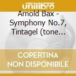 Symphony no.7 tintagel cd musicale di BAX