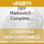 MUSICA PER ORCHESTRA (INTEGRALE), VOL.4:  cd musicale di Igor Markevitch