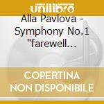 Symphonies nos.1 and 3 cd musicale di Alla Pavlova