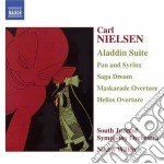 Nielsen Carl - Aladdin Suite Op.34, Pan Og Syrinx Op.49, Saga-drøm Op.39, Maskarade, ... cd musicale di Carl Nielsen