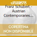 Austrian contemporaries 2 cd musicale di SCHUBERT