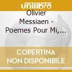 POèMES POUR MI, LES OFFRANDES OUBLIéES,   cd musicale di Olivier Messiaen