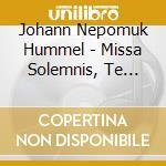 MISSA SOLENNIS TE DEUM cd musicale di HUMMEL