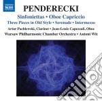 Penderecki Krzysztof - Sinfoniette, Capriccio Per Oboe, Serenata, Intermezzo, 3 Pezzi In Stile Antico cd musicale di Krzysztof Penderecki
